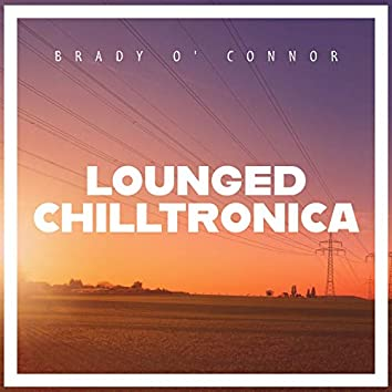 Lounged Chilltronica
