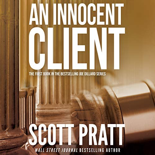 An Innocent Client     Joe Dillard, Book 1              By:                                                                                                                                 Scott Pratt                               Narrated by:                                                                                                                                 Tim Campbell                      Length: 7 hrs and 53 mins     2 ratings     Overall 3.0