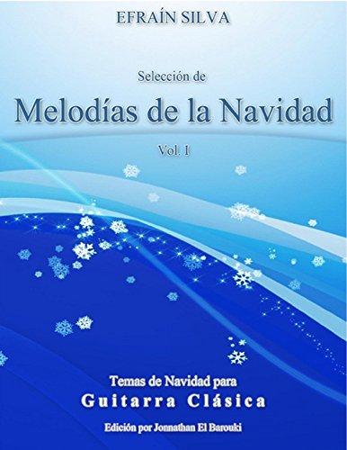 Selección de Melodías de Navidad: Temas de navidad para guitarra clásica (Volumen nº 1)