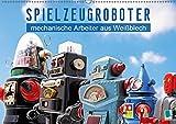 Spielzeugroboter: mechanische Arbeiter aus Weißblech (Wandkalender 2019 DIN A2 quer): Blechspielzeug: Roboter aus Weißblech (Monatskalender, 14 Seiten ) (CALVENDO Hobbys)