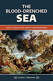 The Blood-Drenched Sea: Ships at War in the Ancient Mediterranean (English Edition)