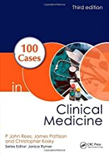 100 Cases in Clinical Medicine, Third Edition by P John Rees James Pattison Christopher Kosky(2013-11-15)