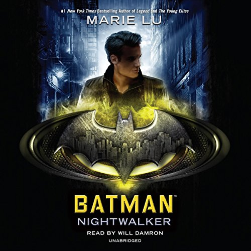 Batman: Nightwalker     DC Icons, Book 2              Written by:                                                                                                                                 Marie Lu                               Narrated by:                                                                                                                                 Will Damron                      Length: 8 hrs and 39 mins     12 ratings     Overall 4.0