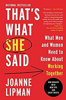 That's What She Said: What Men Need to Know (and Women Need to Tell Them) About Working Together by [Joanne Lipman]