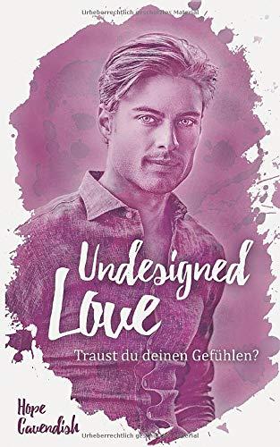 Buchseite und Rezensionen zu 'Undesigned Love: Traust du deinen Gefühlen? (Friends and Lovers, Band 2)' von Cavendish, Hope