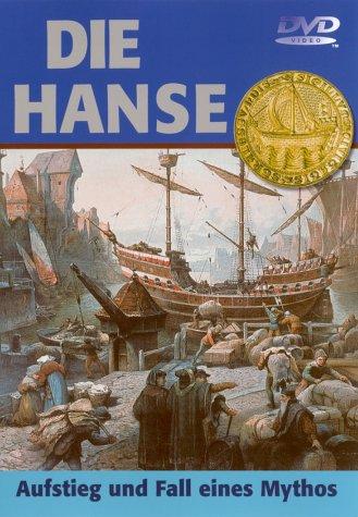 Die Hanse - Aufstieg und Fall eines Mythos