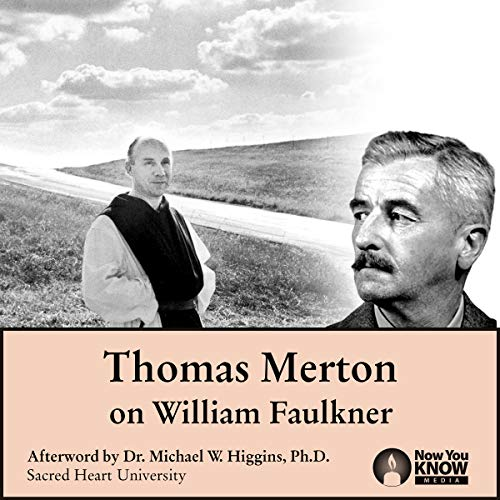 Thomas Merton on William Faulkner                   By:                                                                                                                                 Thomas Merton                               Narrated by:                                                                                                                                 Thomas Merton                      Length: 3 hrs and 24 mins     1 rating     Overall 5.0