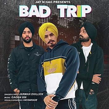 Bad Trip (feat. Jarman Dhillon)