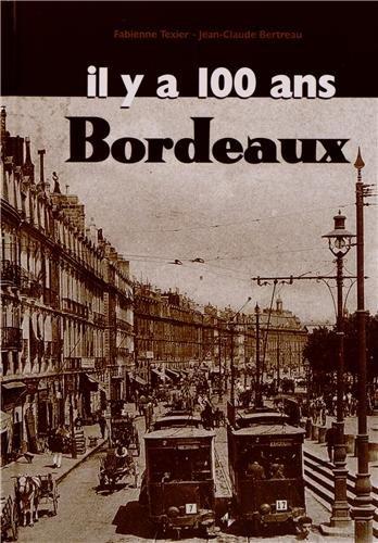 Bordeaux Il Y a 100 Ans en Cartes Postales (Plaquette)