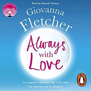Always with Love                   By:                                                                                                                                 Giovanna Fletcher                               Narrated by:                                                                                                                                 Hannah Tointon                      Length: 10 hrs and 57 mins     3 ratings     Overall 4.3