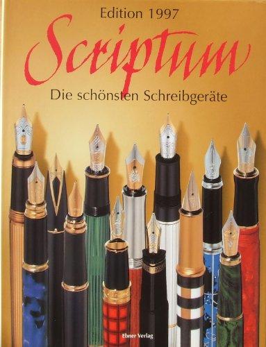 Scriptum. Die schönsten Schreibgeräte