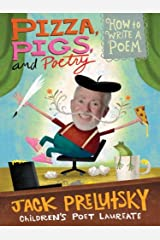 Pizza, Pigs, and Poetry: How to Write a Poem Kindle Edition