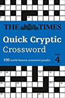 The Times Quick Cryptic Crossword Book 4: 100 World-Famous Crossword Puzzles (The Times Crosswords)