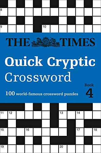 The Times Quick Cryptic Crossword Book 4: 100 World-Famous Crossword Puzzles (Times Mind Games)