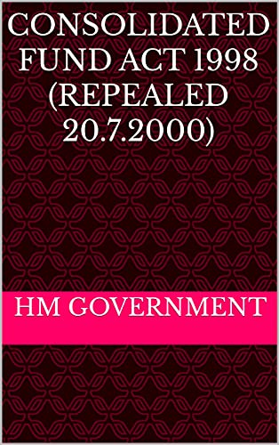 Consolidated Fund Act 1998 (repealed 20.7.2000) (English Edition)