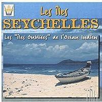 Seychelles: Les Iles Oubliees De