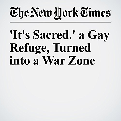 'It's Sacred.' a Gay Refuge, Turned into a War Zone audiobook cover art