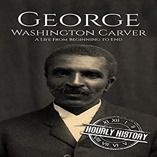 George Washington Carver: A Life From Beginning to End cover art