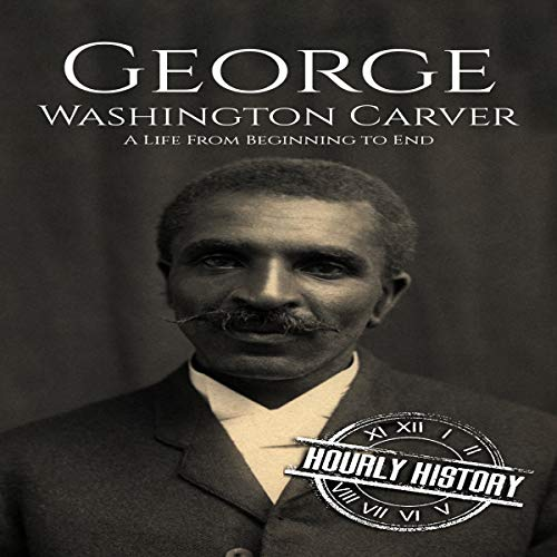 George Washington Carver: A Life From Beginning to End Titelbild