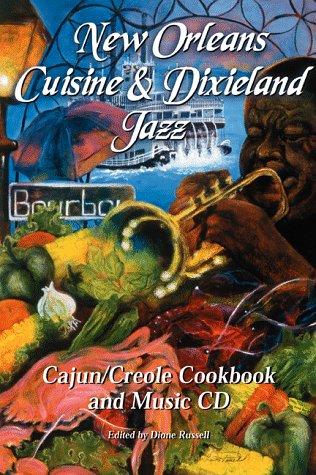 New Orleans Cuisine & Dixieland Jazz, A Cajun/Creole Cookbook and Music CD