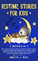 Bedtime Stories for Kids 2 Books in 1: VOL 1-2: Fairy Tales with Fancy Animals and Short Stories to Relax the Minds of Babies and Toddlers. Help Them Fall Asleep Deeply Each Night, Reduce Their Anxiety and Promote Healthy Sleep with Easiness and Fantasy. (Raise Children Well Sweet Dreams Collection)