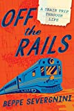 Off the Rails: A Train Trip Through Life