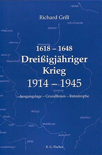 1618-1648 - Dreissigjähriger Krieg - 1914-1945: Ausgansgslage - Grundlinien - Katastrophe