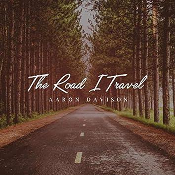 The Road I Travel