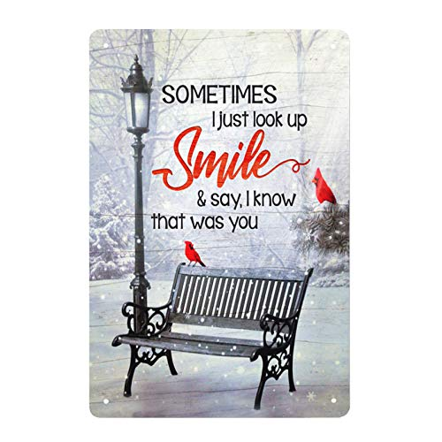 Super durable Cardinal Bird Vintage Tin Sign Sometimes I Just Look Up Smile and Say I Know That was You-Retro Bedroom Wall Decoration Cave Bar Kitchen Home Decoration Sign 8x12 Inch
