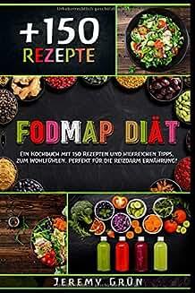 FODMAP Diät: Kochbuch mit 150 Rezepten