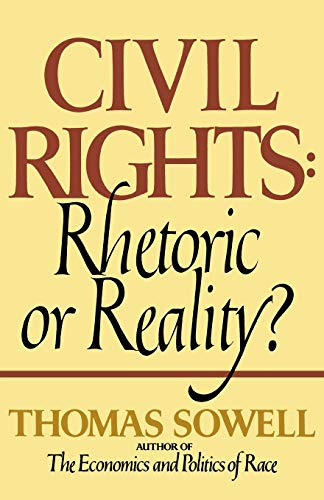 Compare Textbook Prices for Civil Rights: Rhetoric or Reality Reprint Edition ISBN 9780688062699 by Sowell, Thomas