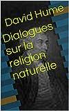 Dialogues sur la religion naturelle - Format Kindle - 1,27 €