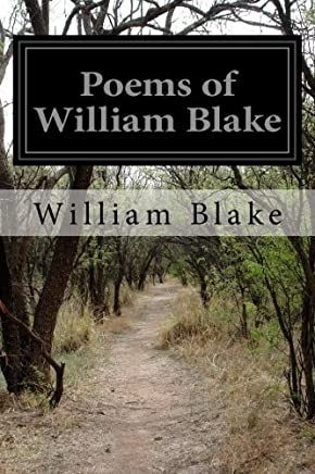 Poems of William Blake: Songs of Innocence and Of Experience, the Marriage of Heaven and Hell and the Book of Thel by William Blake(2016-01-27)