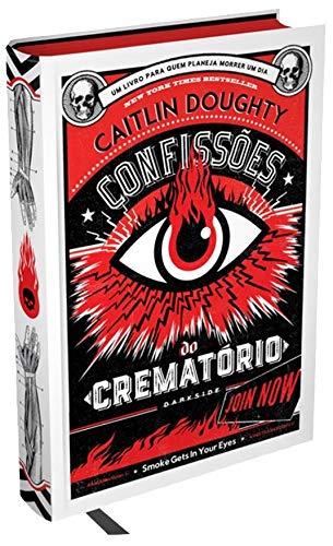 Confissões do Crematório - Lições Para Toda a Vida: Acenda o forno