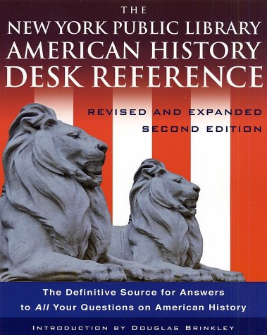 The New York Public Library American History Desk Reference: Revised and Expanded Second Edition
