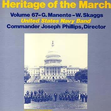 Heritage of the March, Vol. 67 - The Music of Manente and Skaggs
