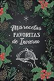 Mis Recetas Favoritas de Invierno: Cuaderno de Cocina Navideña para Anotar hasta 100 Recetas