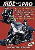 The NEW Ride Like A Pro DVD - Jerry 'Motorman' Palladino
