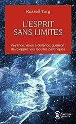 L'esprit sans limites - La physique des miracles de Russell Targ