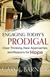 Engaging Today's Prodigal: Clear Thinking, New Approaches, and Reasons for Hope (English Edition)