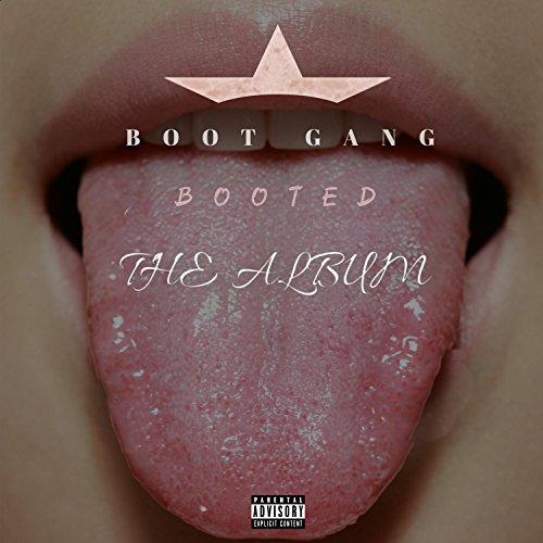 Boot the Fuck Up (feat. Ty-Ty, Kitten XXO & Lucianothatmob) [Explicit]