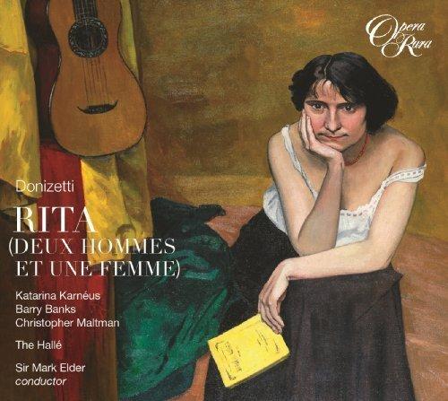 Donizetti: Rita - Deux Hommes et Une Femme by Katarina Karneus, Barry Banks, Christopher Maltman, The Halle, Mark Elder [Music CD]