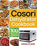 Cosori Dehydrator Cookbook