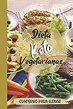 Dieta Keto Vegetarianas Cuaderno Para Llenar: Diario De Dieta En Español Práctica ǀ Adelgazar...