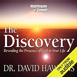 The Discovery     Revealing the Presence of God in Your Life              Written by:                                                                                                                                 Dr. David Hawkins                               Narrated by:                                                                                                                                 David Hawkins                      Length: 6 hrs and 58 mins     2 ratings     Overall 5.0