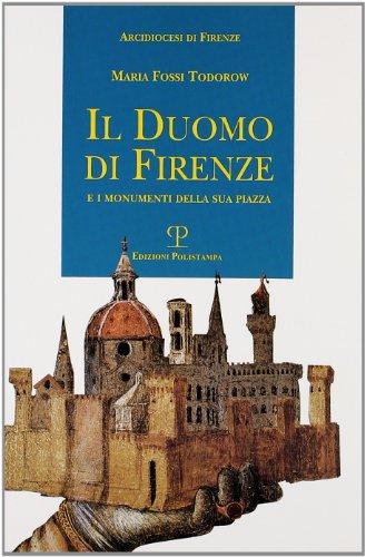 Il duomo di Firenze e i monumenti della sua piazza