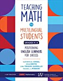 Teaching Math to Multilingual Students, Grades K-8: Positioning English Learners for Success (Corwin Mathematics Series)