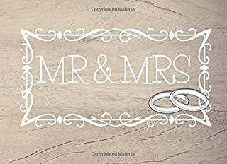 Mr & Mrs: Wedding Guest Book - Guests Sign In & Registry Signature Message Book - Guestbook Notes (8.25 x 6 in, 120 Pages)