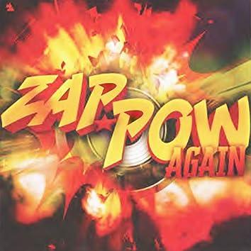 Zap Pow Again