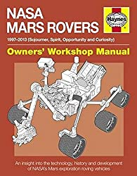 Image: NASA Mars Rovers Manual: 1997-2013 (Sojourner, Spirit, Opportunity, and Curiosity) (Owners' Workshop Manual), by David Baker (Author). Publisher: Haynes Publishing UK (June 1, 2013)
